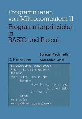 Programmierprinzipien in Basic Und Pascal: Mit 12 Basic- Und 13 Pascal-Programmen