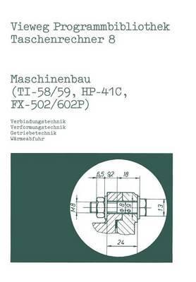 Maschinenbau (Ti-58/59, Hp-41 C, Fx-502/602 P): Verbindungstechnik, Verformungstechnik, Getriebetechnik, W rmeabfuhr