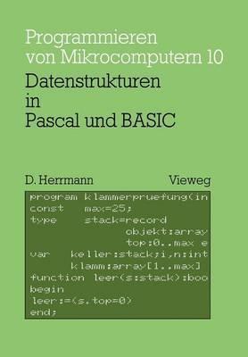 Datenstrukturen in Pascal Und Basic: Mit 12 Pascal- Und 8 Basic-Programmen
