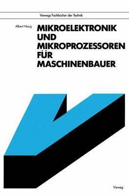 Mikroelektronik und Mikroprozessoren Fur Maschinenbauer