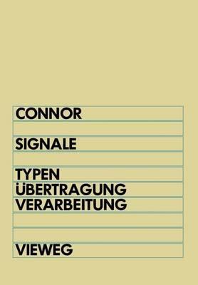 Signale: Typen, Ubertragung Und Verarbeitung Elektrischer Signale