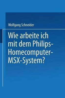 Wie Arbeite Ich Mit Dem Philips Homecomputer Msx(tm) -- System?