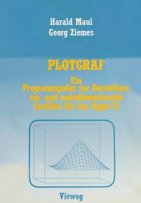Plotgraf: Ein Programmpaket Zur Darstellung Ein- Und Mehrdimensionaler Grafiken Fur Den Apple II