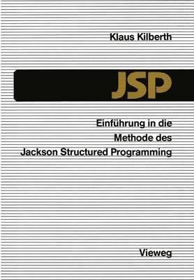 Einfuhrung in Die Methode Des Jackson Structured Programming (JSP)