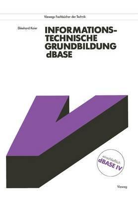 Informationstechnische Grundbildung dBASE: Mit Vollstandiger Referenzliste