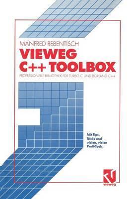 Vieweg C++ Toolbox: Professionelle Bibliothek F r Turbo C Und Borland C++
