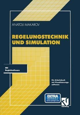Regelungstechnik Und Simulation: Ein Arbeitsbuch Mit Visualisierungssoftware