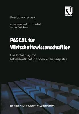 Pascal Fur Wirtschaftswissenschaftler: Eine Einfuhrung Mit Betriebswirtschaftlich Orientierten Beispielen