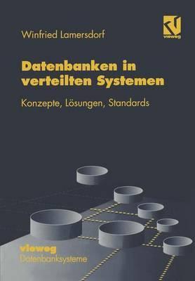 Datenbanken in Verteilten Systemen: Konzepte, Losungen, Standards