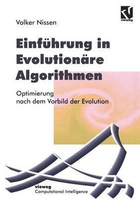 Einfuhrung in Evolutionare Algorithmen: Optimierung Nach Dem Vorbild Der Evolution