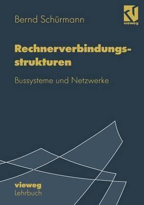 Rechnerverbindungsstrukturen: Bussysteme Und Netzwerke