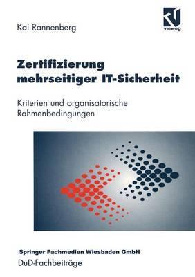 Zertifizierung Mehrseitiger It-Sicherheit: Kriterien Und Organisatorische Rahmenbedingungen