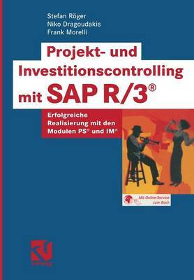Projekt- Und Investitionscontrolling Mit SAP R/3(r): Erfolgreiche Realisierung Mit Den Modulen PS(R) Und Im(r)