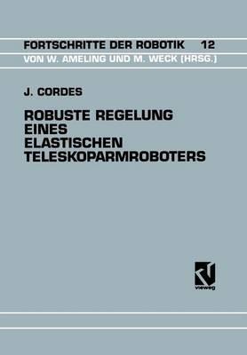 Robuste Regelung Eines Elastischen Teleskoparmroboters