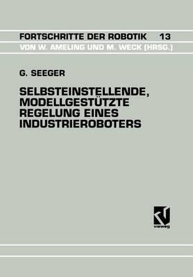 Selbsteinstellende, Modellgestutzte Regelung Eines Industrieroboters