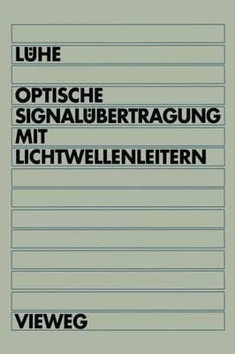 Optische Signalubertragung mit Lichtwellenleitern