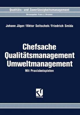 Chefsache Qualitatsmanagement Umweltmanagement: Mit Praxisbeispielen