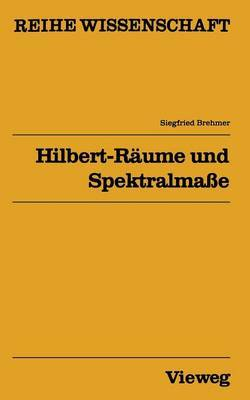 Hilbert-R ume Und Spektralma e