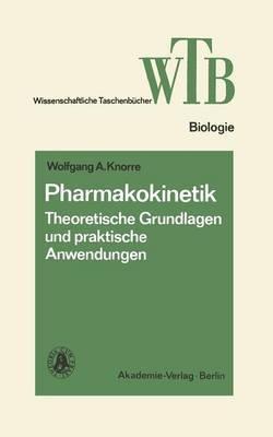 Pharmakokinetik: Theoretische Grundlagen Und Praktische Anwendungen