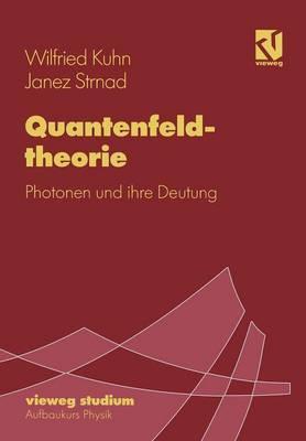 Quantenfeldtheorie: Photonen Und Ihre Deutung