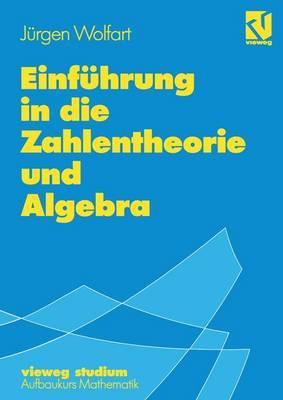 Einfuhrung in die Zahlentheorie und Algebra