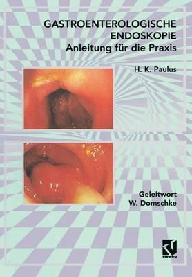 Gastroenterologische Endoskopie Anleitung F r Die Praxis