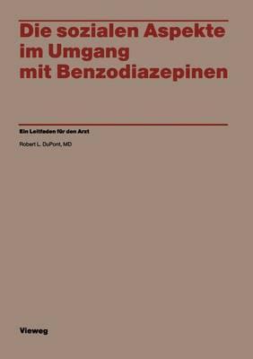 Die Sozialen Aspekte Im Umgang Mit Benzodiazepinen: Ein Leitfaden Fur Den Arzt