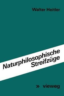 Naturphilosophische Streifz ge: Vortr ge Und Aufs tze