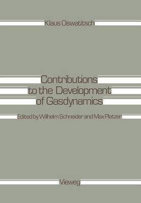 Contributions to the Development of Gasdynamics: Selected Papers, Translated on the Occasion of K. Oswatitsch's 70th Birthday