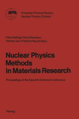 Nuclear Physics Methods in Materials Research: Proceedings of the Seventh Divisional Conference Darmstadt, September 23-26,1980