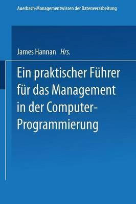 Ein Praktischer Fuhrer Fur Das Management in Der Computer-Programmierung