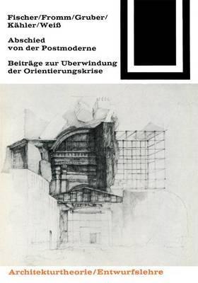 Abschied Von Der Postmoderne: Beitrage Zur Uberwindung Der Orientierungskrise