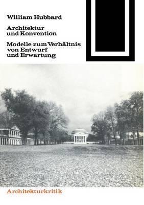 Architektur Und Konvention: Modelle Zum Verhaltnis Von Entwurf Und Erwartung