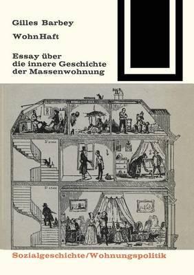 Wohnhaft: Essay Uber Die Innere Geschichte Der Massenwohnung
