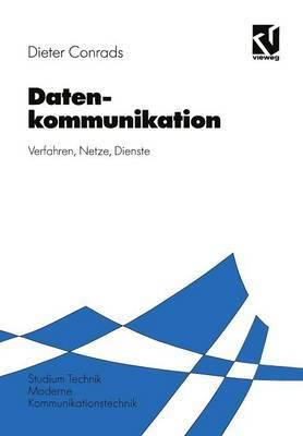 Datenkommunikation: Verfahren Netze Dienste