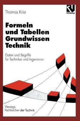 Formeln Und Tabellen Grundwissen Technik: Daten Und Begriffe F r Techniker Und Ingenieure