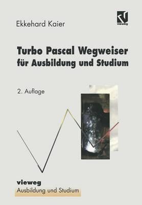 Turbo Pascal Wegweiser Fur Ausbildung Und Studium