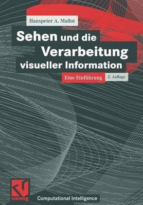 Sehen Und Die Verarbeitung Visueller Information: Eine Einfuhrung