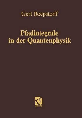 Pfadintegrale in Der Quantenphysik