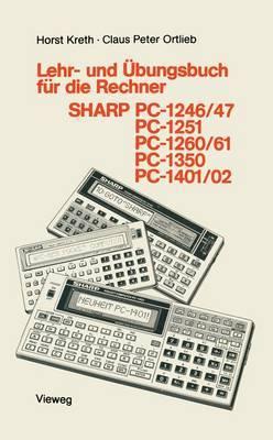 Lehr- Und  bungsbuch F r Die Rechner Sharp Pc-1246/47, Pc-1251, Pc-1260/61, Pc-1350, Pc-1401/02
