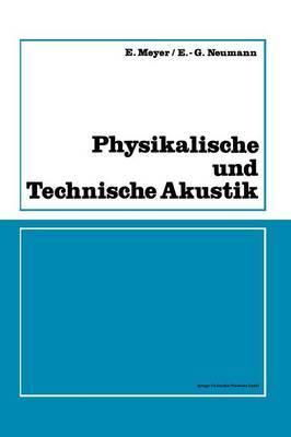 Physikalische Und Technische Akustik: Eine Einfuhrung Mit Zahlreichen Versuchsbeschreibungen