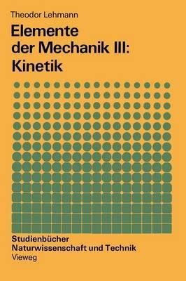 Elemente Der Mechanik III: Kinetik