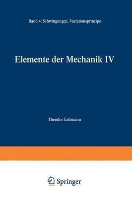 Elemente Der Mechanik IV