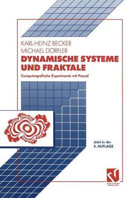 Dynamische Systeme Und Fraktale: Computergrafische Experimente Mit Pascal