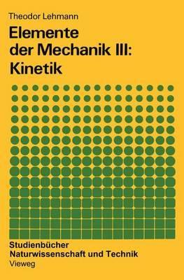 Elemente der Mechanik: Kinetik: III