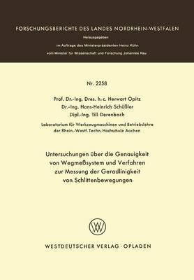 Untersuchungen Uber Die Genauigkeit Von Wegmesssystemen Und Verfahren Zur Messung Der Geradlinigkeit Von Schlittenbewegungen