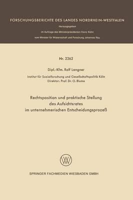 Rechtsposition Und Praktische Stellung Des Aufsichtsrates Im Unternehmerischen Entscheidungsproze