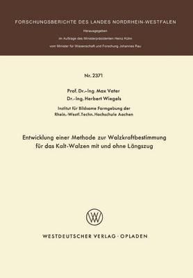 Entwicklung Einer Methode zur Walzkraftbestimmung fur das Kalt-Walzen mit und Ohne Langszug