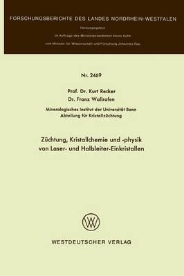 Zuchtung, Kristallchemie Und -Physik Von Laser- Und Halbleiter-Einkristallen