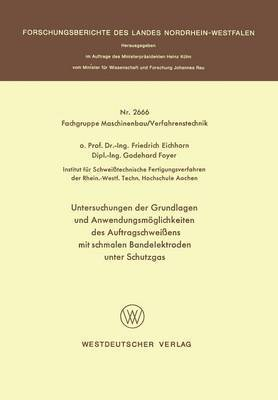 Untersuchungen Der Grundlagen Und Anwendungsm glichkeiten Des Auftragschwei ens Mit Schmalen Bandelektroden Unter Schutzgas